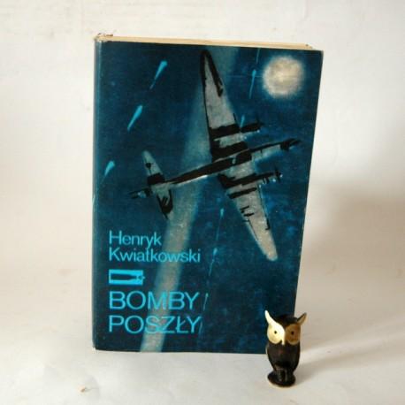 """Kwiatkowski H."""" Bomby poszly"""" Warszawa 1985"""