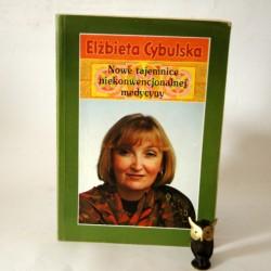 """Cybulska E. """" Nowe tajemnice niekonwencjonalnej medycyny"""" Gdansk 1993"""