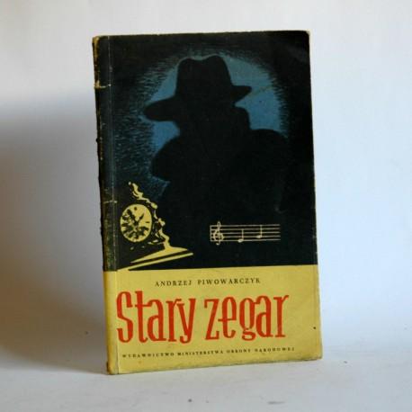 """Piwowarczyk A. """"Stary Zegar"""" Warszawa 1956"""