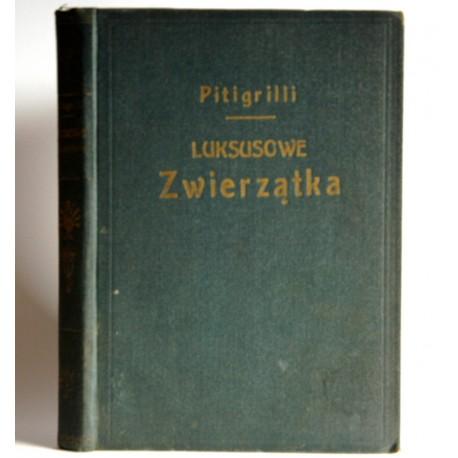 Pitigrilli Luksusowe zwierzątka Warszawa 1930