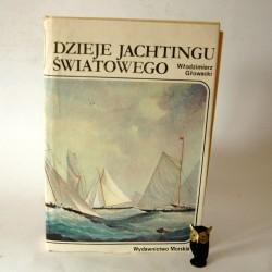 """Głowacki W. """"Dzieje jachtingu światowego"""" Gdańsk 1983"""