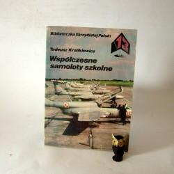 """Królikiewicz T.""""Wspóøczesne samoloty szkolne"""" Warszawa 1982"""