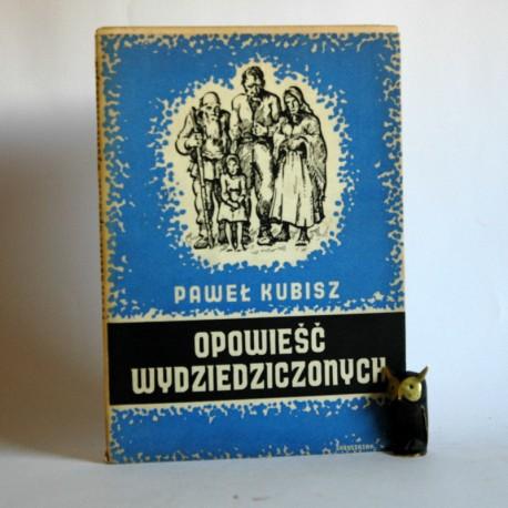 """Kubisz P. """"Opowieść Wydziedziczonych"""" Czeski Cieszyn 1949 ilustr. P. Zabystrzan"""