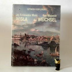 """""""Kobyliński S."""" Jej Królewska Mość Wisła"""" Warszawa 1986"""