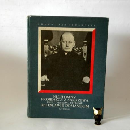 """Osmańczyk E."""" Niezłomny Proboszcz z Zakrzewa"""" -Autograf autora 1989"""