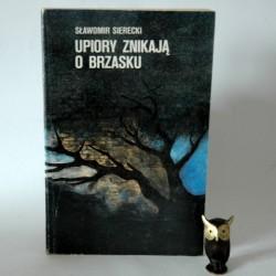 """Sierecki S."""" Upiory znikajaą o brzasku"""" Warszawa 1988"""