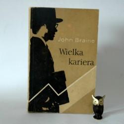 """Braine J."""" Wielka kariera"""" Warszawa 1969"""