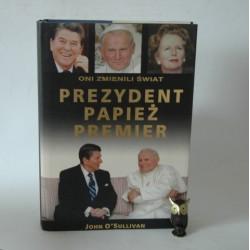 "John O'Sullivan "" Oni zmienili śiwat"" Warszawa 2007"